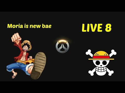 Overwatch LIVE 8 - Moria will be my new Bae