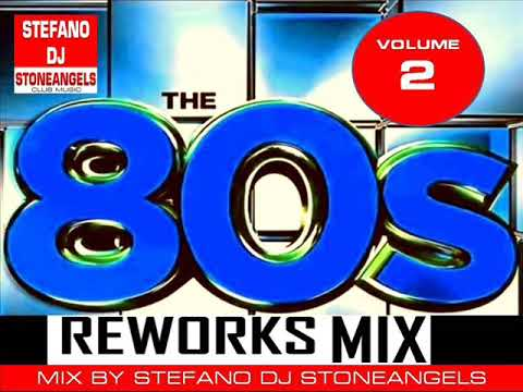 DANCE 80 REWORK VOL.2 MIX BY STEFANO DJ STONEANGELS #dance80