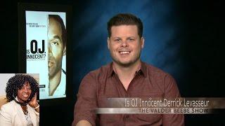 Is OJ Innocent Derrick Levasseur