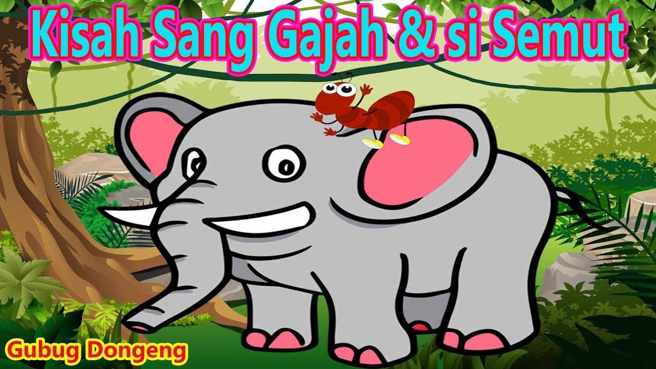 Kisah Sang Gajah Dan Si Semut Cerita Animasi Inspiratif Dongeng