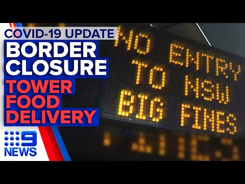Coronavirus: Latest on NSW-VIC border closure, Melbourne tower lockdown | 9 News Australia