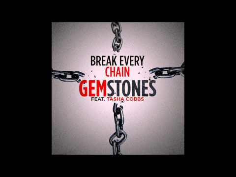Break Every Chain ft  Tasha Cobbs - Gemstones