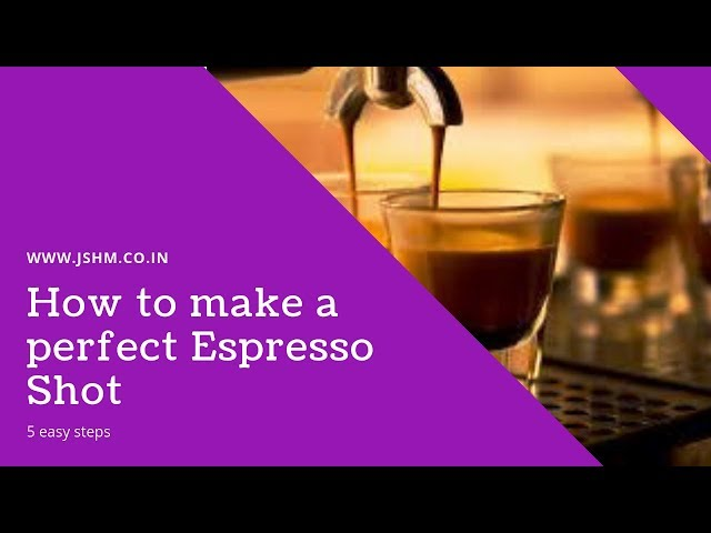 how to make a perfect espresso shot ( 5 easy steps)
