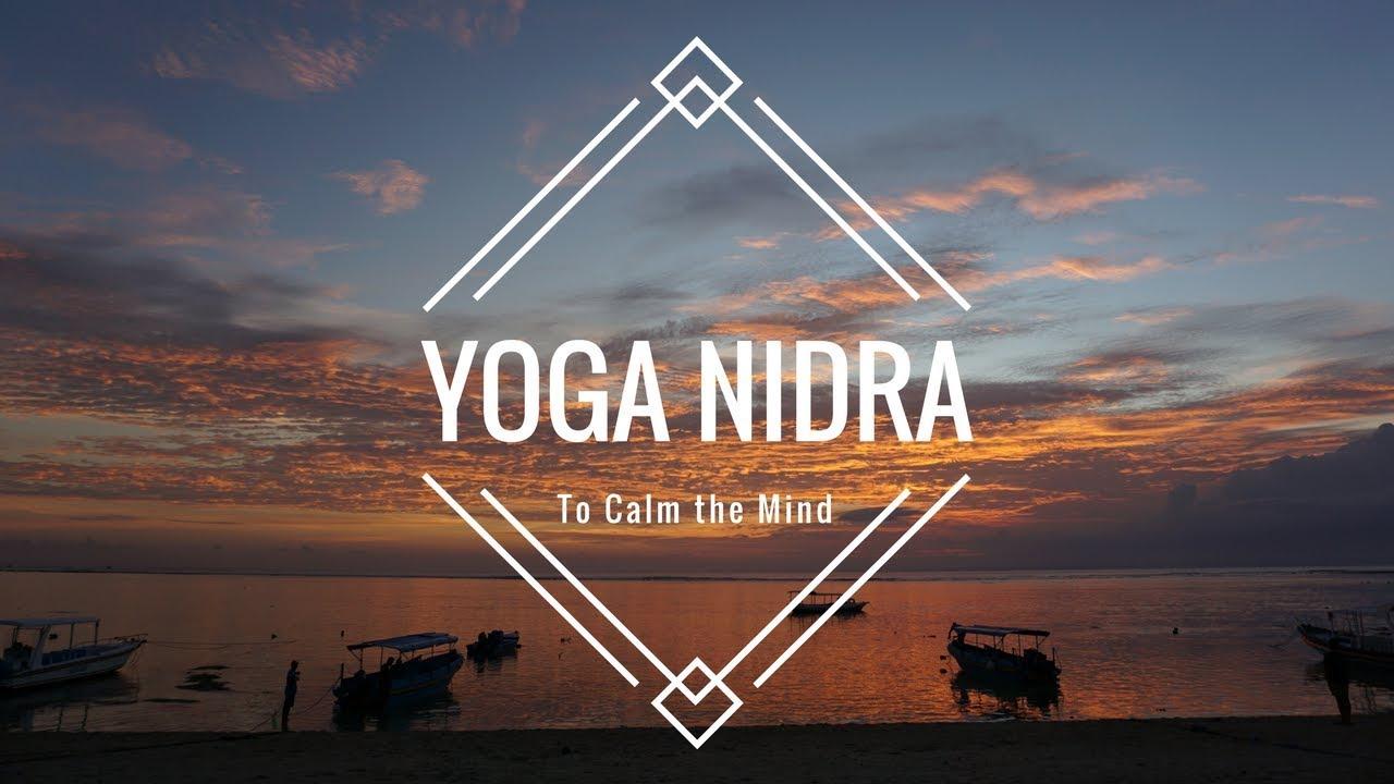 Yoga Nidra To Calm The Mind