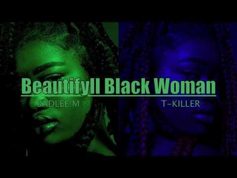 """Beautifull Black Woman"" - Badlee.M Feat T-Killer (LA MISSTAPE)"