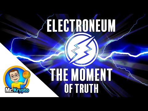 Electroneum - The Moment Of Truth!