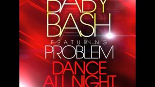 "Baby Bash feat. Problem - ""Dance All Night"" OFFICIAL VERSION"