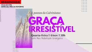 LIVE DA CNA - Cinco Pontos do Calvinismo