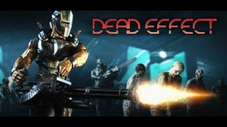 Dead Effect (Video Game) part 1
