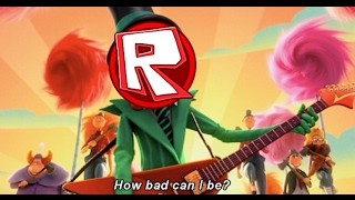How Bad Can I Be But its ROBLOX