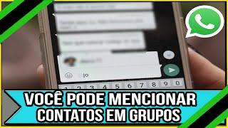 Nova Função do Whatsapp Você Pode Mencionar Contatos em Grupos