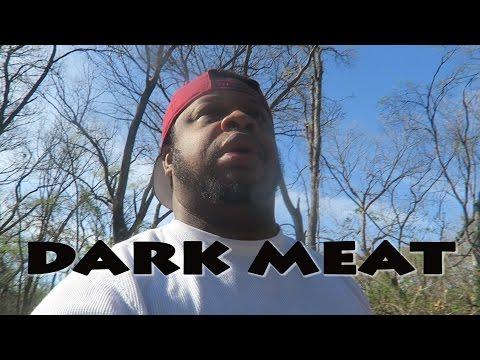 We Got That Dark Meat!