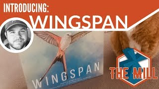 Introducing: Wingspan - The Mill