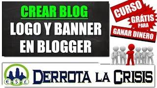 5.2- Editar HTML de la PLANTILLA BLOGGER 2016 y Añadir un Banner y un Logo   Curso Derrota la Crisis
