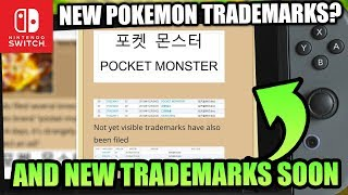 New Pokemon Trademarks Could Hint At Pokemon Switch 2019 Trademarks for Generation 8 Coming Soon!?
