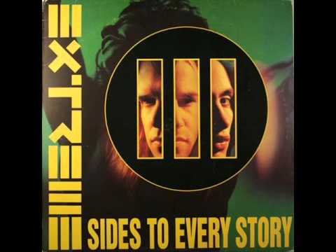 III Sides To Every Story - Extreme (FULL)