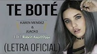 Te Boté - Karen Mendez (LETRA Official) REMIX (COVER completo)  ᴴᴰ✓