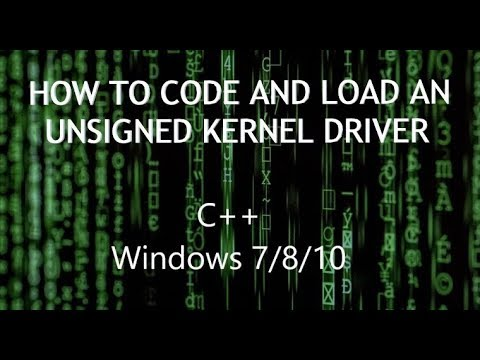 (C++) How To Code And Load An Unsigned Kernel Driver (Windows 7/8/10)