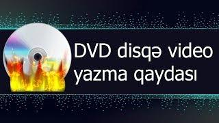 Videolarınızı DVD disqə yazmaq [1001 TexnoVAT]