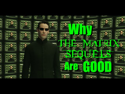 Why the Matrix Sequels Are Good