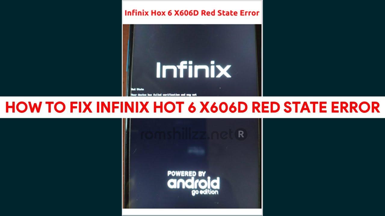 How To Fix Infinix Hot 6 X606D Red State Error - GSM-Tutors