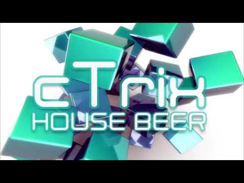 cTrix // House Beer