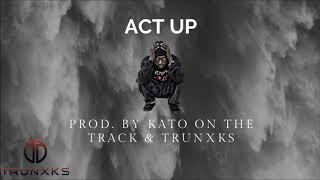 Act Up (Hopsin   Joyner Lucas Type Beat) Prod. by Kato On The Track & Trunxks