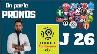 PRONOSTICS ET COTES 26 ÈME JOURNEE DE LIGUE 1 - ON PARLE PRONOS / 21-02-2019