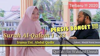 Irama Ust Abdul Qadir versi perempuan || Surah Al-qalam : 1-33 || Siti Wahdatul Ummah