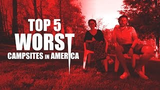 Top 5 Worst Campsites in the USA