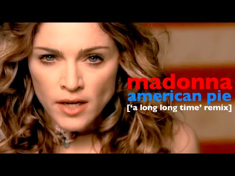 Madonna - American Pie [ 'A Long Long Time' Remix ]