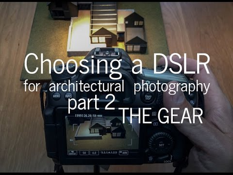 Choosing A Dslr Camera For Architectural Photography The Gear