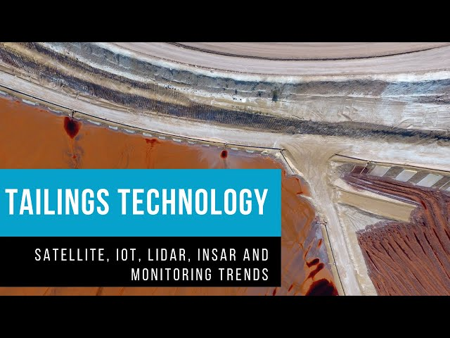 Tailings dams and facilities - Technology trends & InSAR