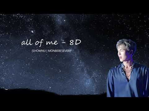 SHOWNU | ALL OF ME [8D USE HEADPHONE 🎧]