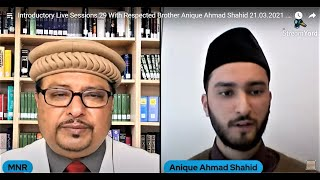 Introductory Live Sessions 29 With Respected Brother Anique Ahmad Shahid 21.03.2021 . 01PM