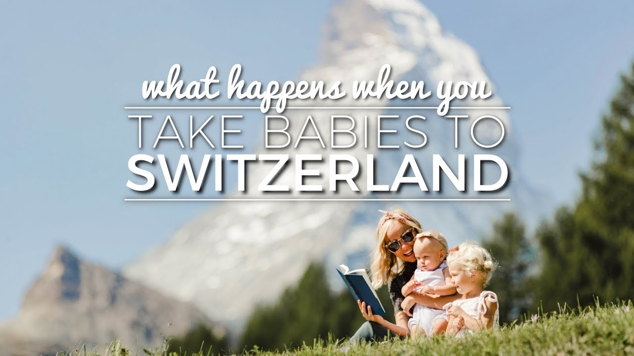 What Happens When You Take Babies To Switzerland Europe Vlog 2017 Pt 2