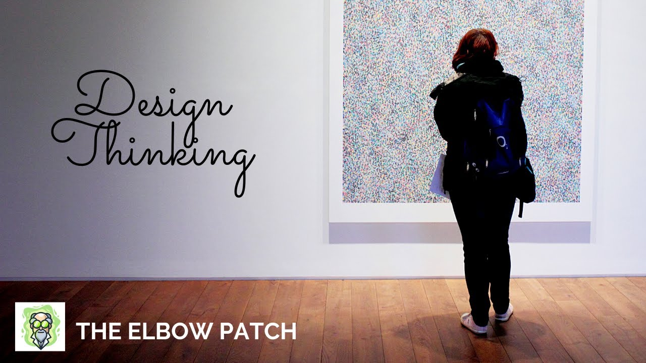 The Elbow Patch - Episode 1 - Change by Design with Design Thinking