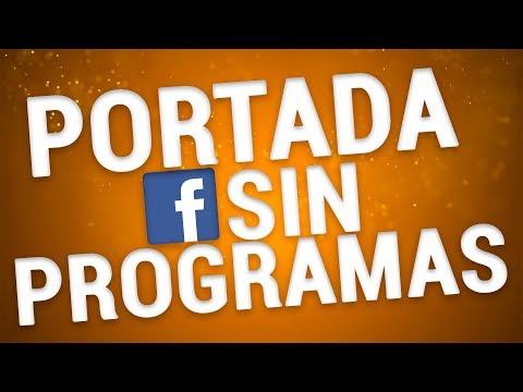 C�mo Crear una Portada para Facebook SIN Programas