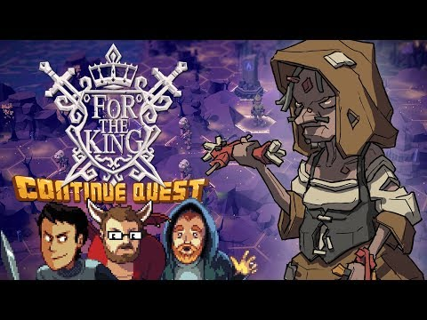 For the King Part 7  - ContinueQuest