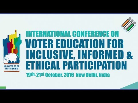 International Conference on Voter Education for Inclusive, Informed & Ethical Participation