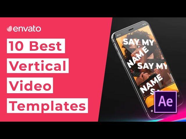 10 Best Vertical Video Templates [2019]