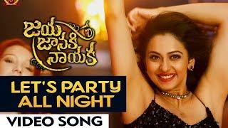Jaya Janaki Nayaka   Let's Party All Night Video Song   Bellamkonda Sai Srinivas, Rakul Preet