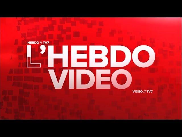 L'hebdo vidéo - 21 juin 2019
