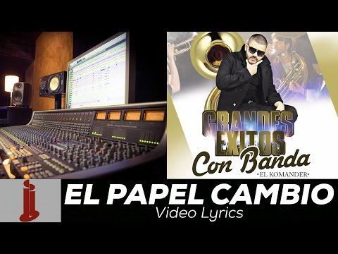 El Komander - El Papel Cambio - Banda Video Lyrics -