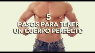 5 Pasos para tener un Cuerpo Perfecto