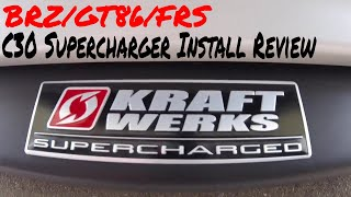 BRZ/GT86 Kraftwerks Supercharger C30 Kit Install Review, Tips & Sounds