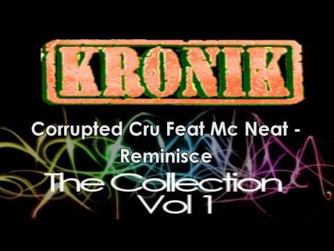 Corrupted Cru Feat Mc Neat - Reminisce