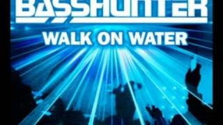 BassHunter - Walk on Water (Official)
