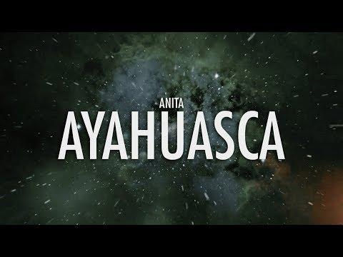 ANITA - Ayahuasca