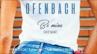 Ofenbach - Be Mine (A DJOK! Extended Club Remix)